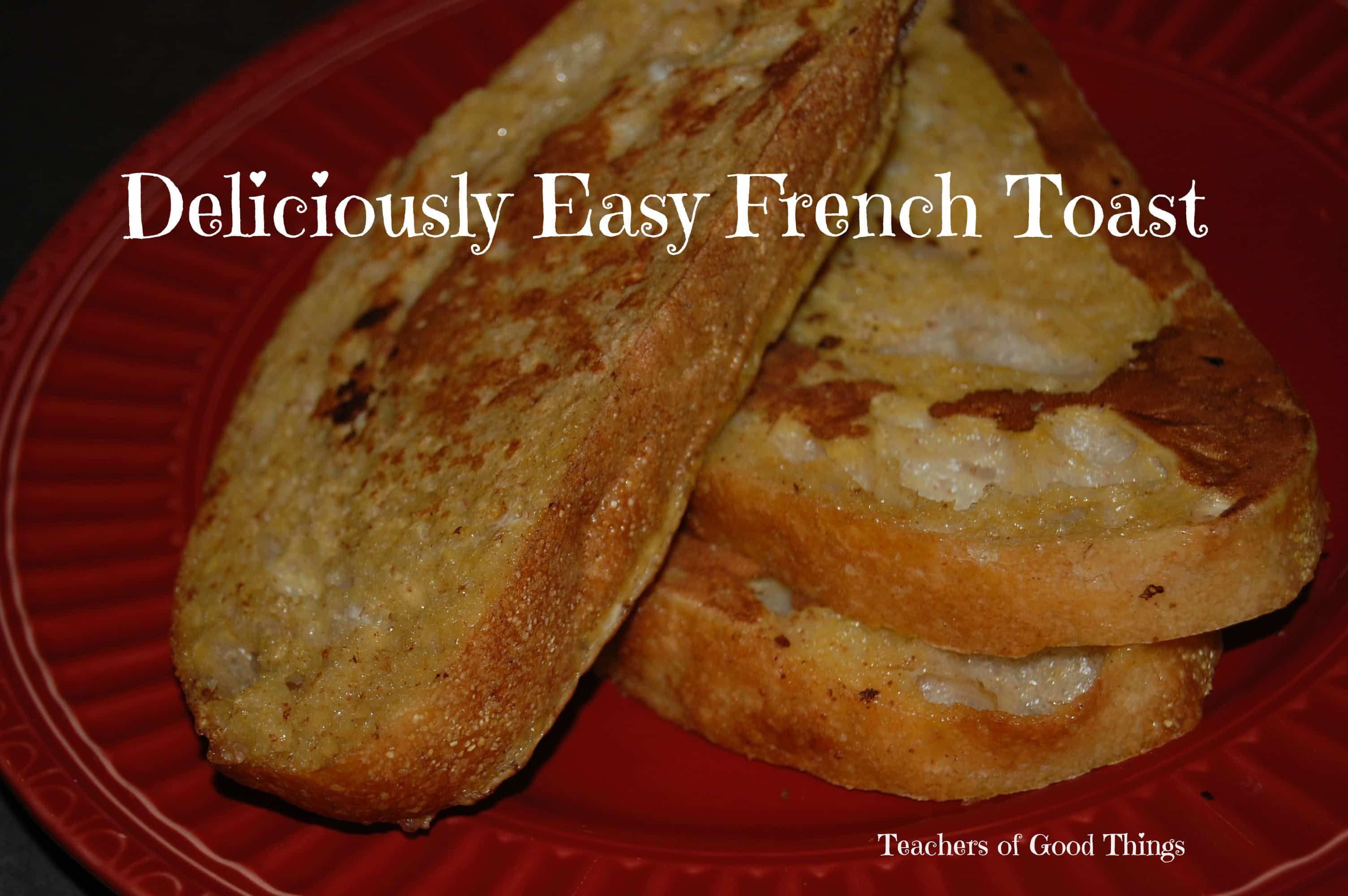 Deliciously Easy French Toast