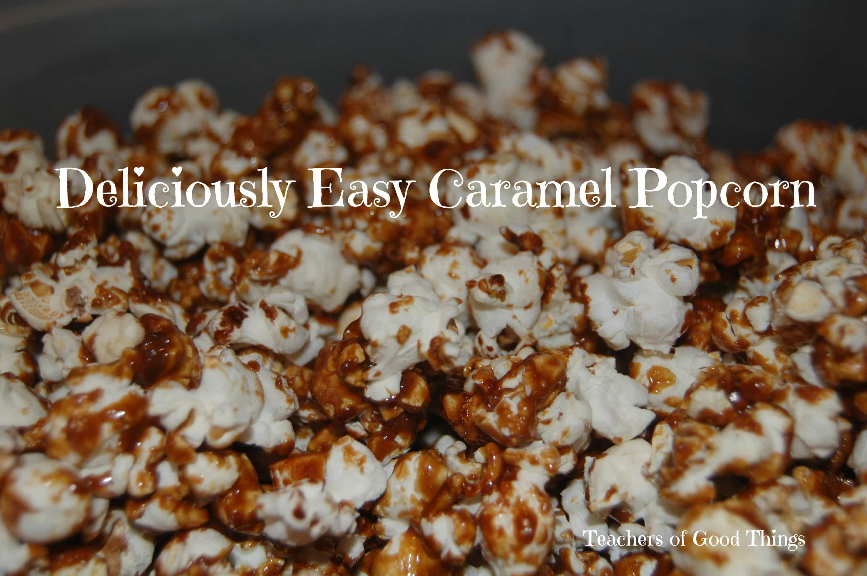Tuesday's Deliciously Easy Recipe: Caramel Popcorn