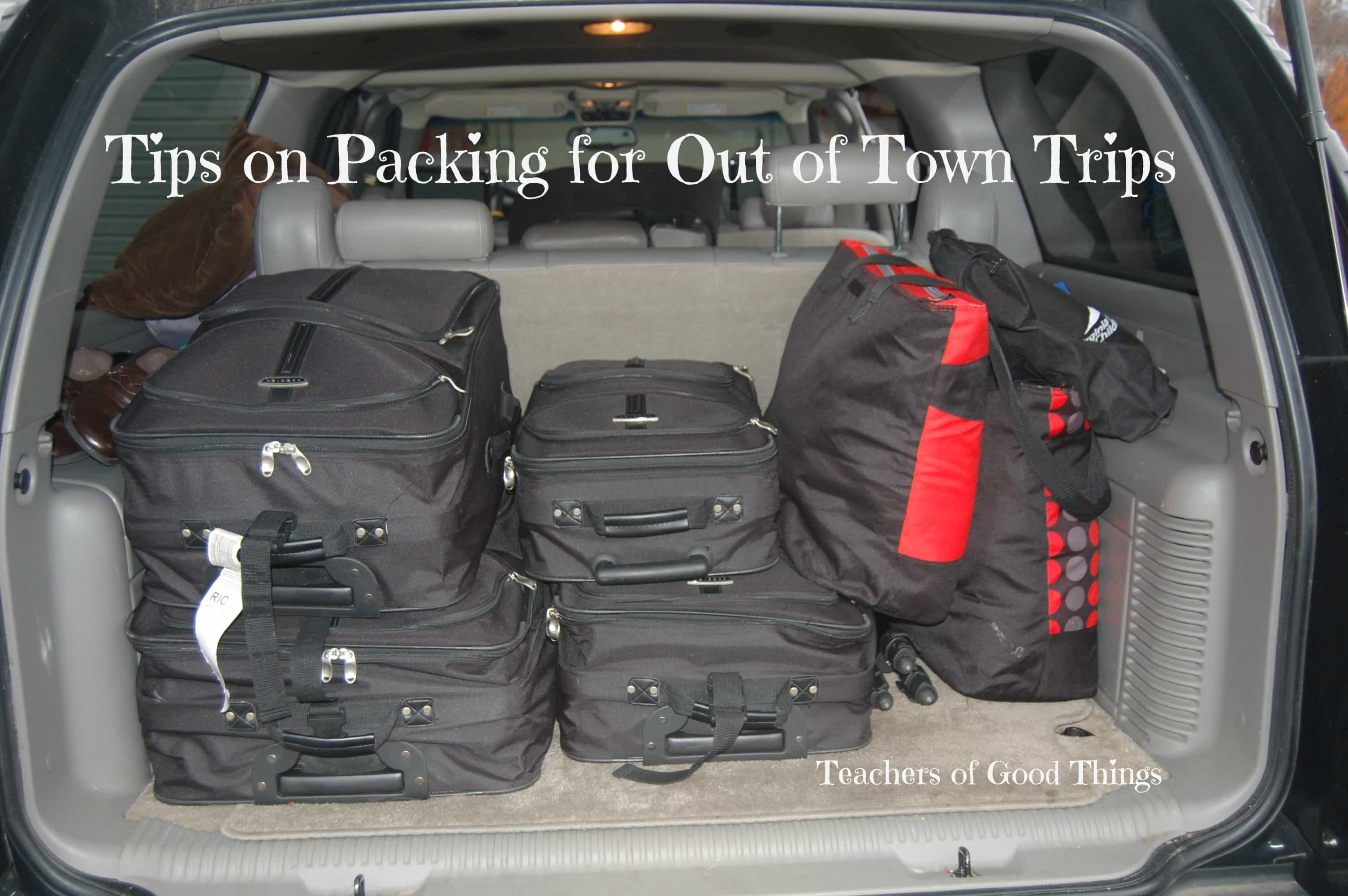 Tips on Packing for Out of Town