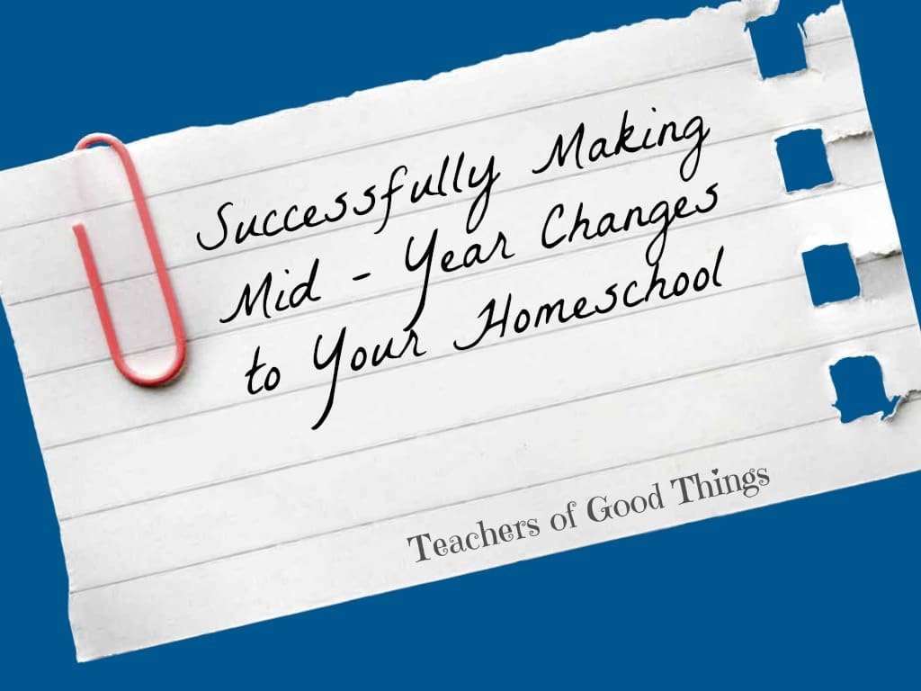 Successfully Making Mid-Year Changes to Your Home School