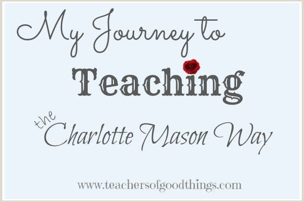My Journey to Teaching the Charlotte Mason Way