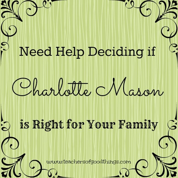 Need Help Deciding if Charlotte Mason is Right for Your Family?