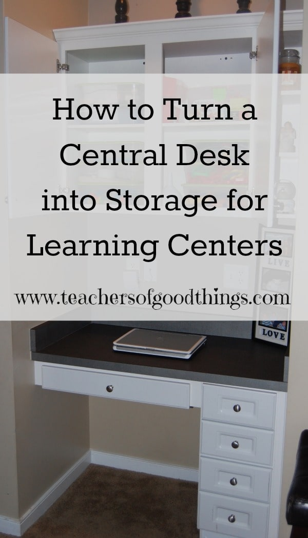 How to Turn a Central Desk into Storage for Learning Centers