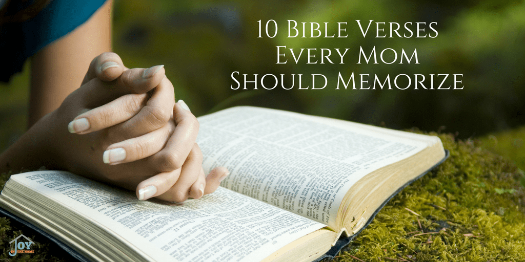 10 Bible Verses Every Mom Should Memorize | www.joyinthehome.com
