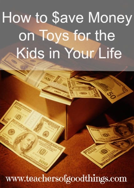 How to Save Money on Toys for the Kids in Your Life