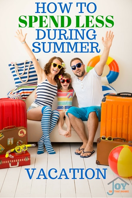 How to Spend Less During summer Vacation - Vacations do not have to cost so much. Learn these frugal tips to making summer vacation cost less. | www.joyinthehome.com