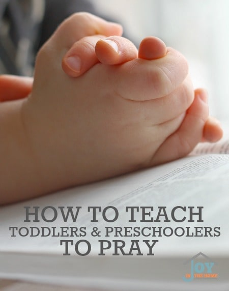 How to Teach Toddlers and Preschoolers to Pray