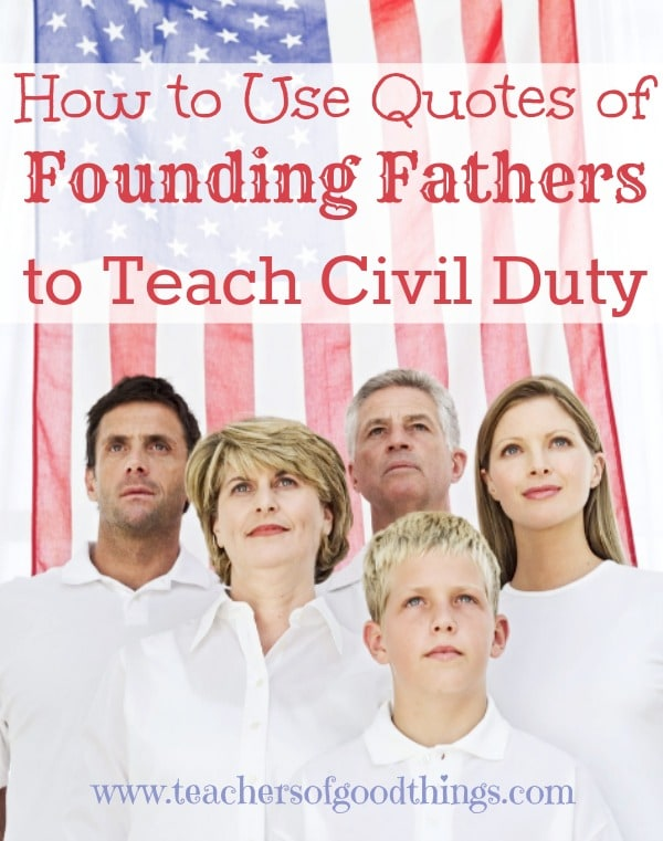 How to Use Quotes of Founding Fathers to Teach Civil Duty