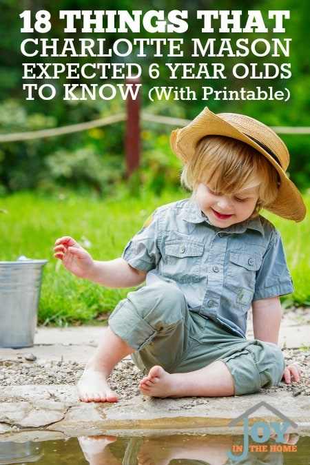 18 Things that Charlotte Mason Expected 6 Year Olds to Know - includes a printable | www.joyinthehome.com