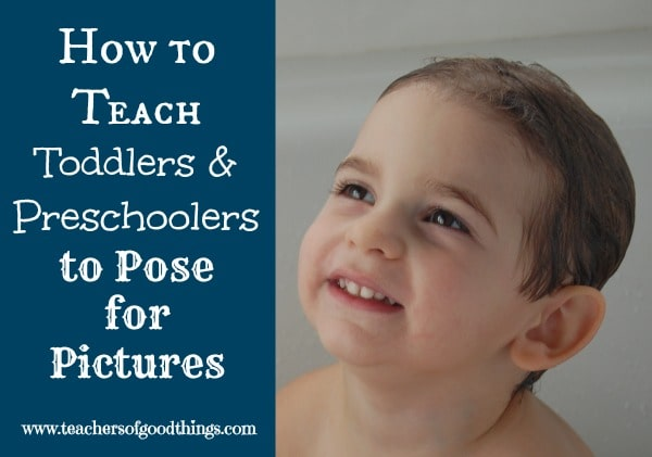 How to Teach Toddlers and Preschoolers to Pose for Pictures