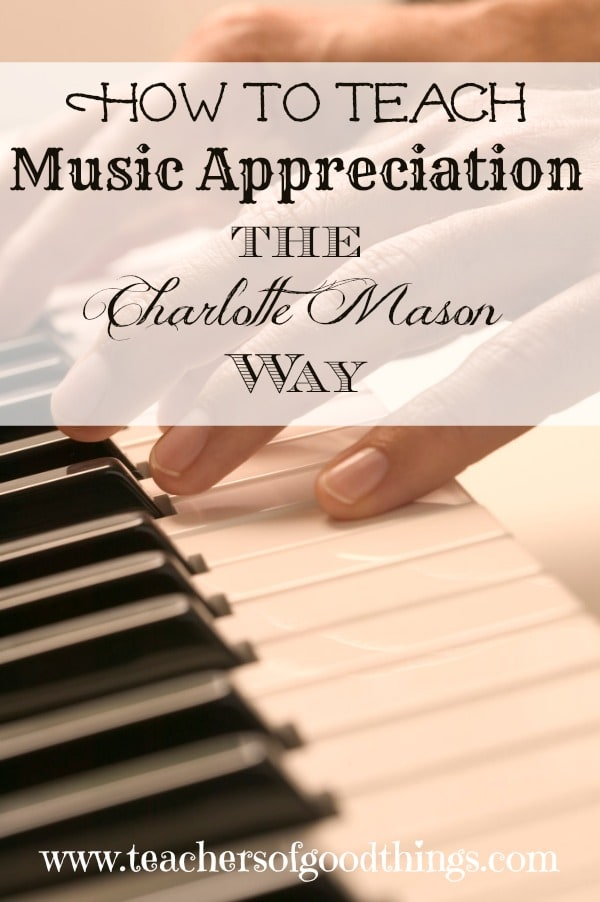 How to Teach Music Appreciation the Charlotte Mason Way