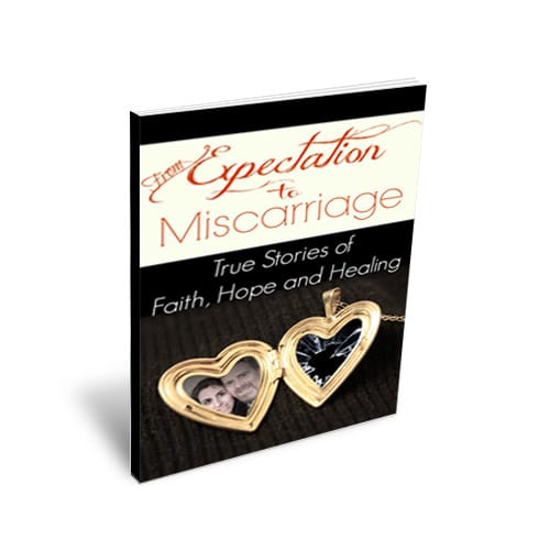 From Expectation to Miscarriage: True Stories of Faith, Hope and Healing