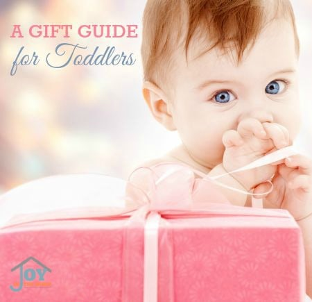 A Gift Guide for Toddlers - Gift ideas that will grow with your child. | www.joyinthehome.com