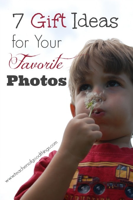 7 Gift Ideas for Your Favorite Photos