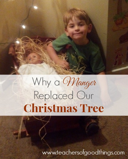 Why a Manger Replaced Our Christmas Tree
