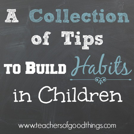 A Collection of Tips to Build Habits in Children
