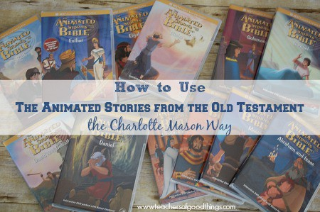 How to Use The Animated Stories from the Old Testament the Charlotte Mason Way www.joyinthehome.com