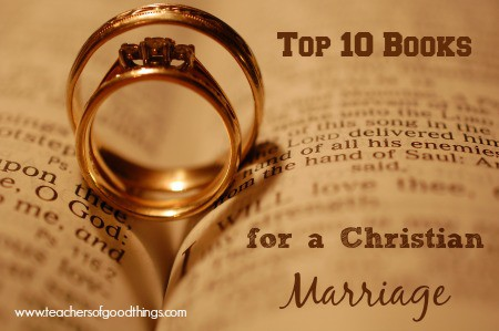 Top 10 Books for a Christian Marriage