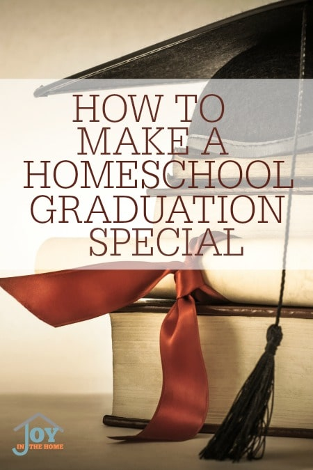 How to Make a Homeschool Graduation Special