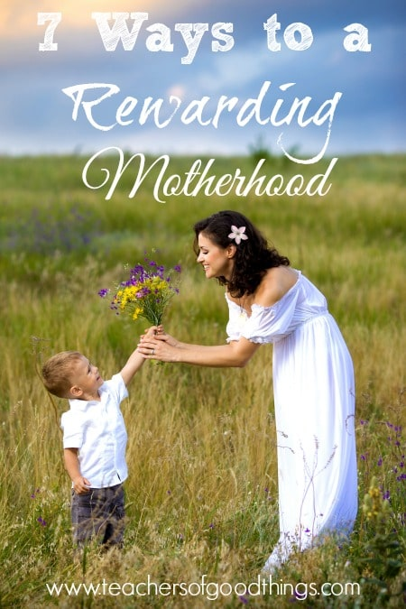 7 Ways to a Rewarding Motherhood