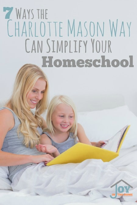 7 Ways Charlotte Mason Can Simplify Your Homeschool - It doesn't have to be so overwhelming! | www.joyinthehome.com