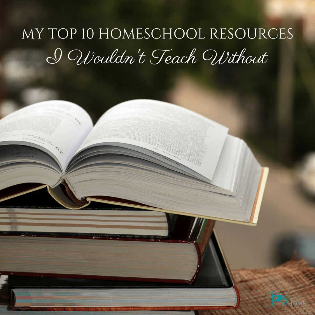 My Top 10 Homeschool Resources I Wouldn't Teach Without