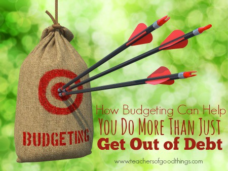 How Budgeting Can Help You Do More Than Just Get Out of Debt