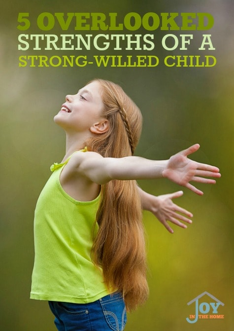 5 Overlooked Strengths of a Strong-willed Child