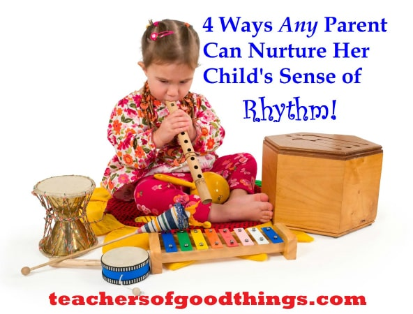 Four Ways Any Parent can Nurture Her Preschooler's Sense of Rhythm