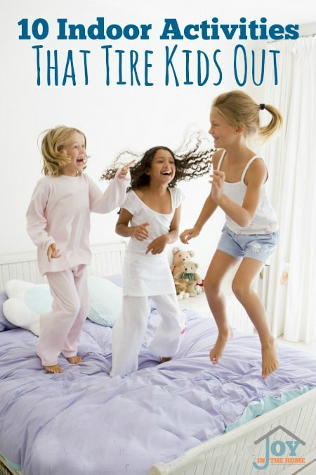 10 Indoor Activities That Tire Kids Out | www.joyinthehome.com