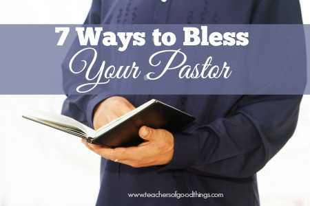 7 Ways to Bless Your Pastor | www.joyinthehome.com