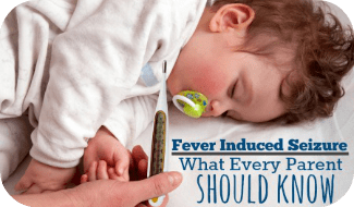 Fever induced seizure: What Every Parent Should Know | www.joyinthehome.com