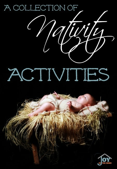 A Collection of Nativity Activities | www.joyinthehome.com