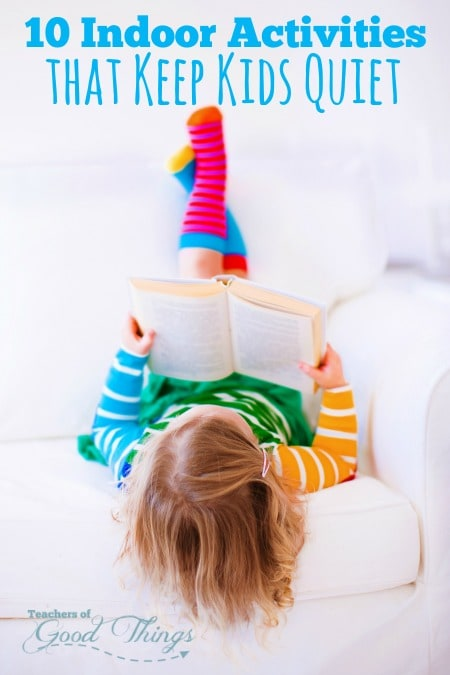 10 Indoor Activities that Keep Kids Quiet | www.teachersofgoodthings.com