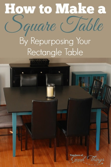 How to Make a Square Table By Repurposing Your Rectangle Table