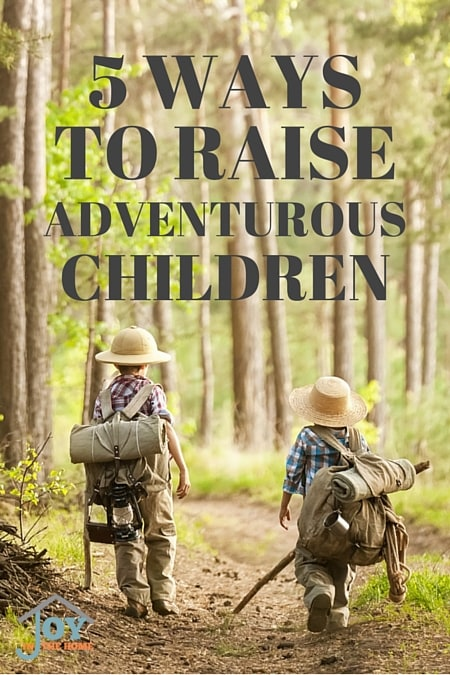 5 Ways to Raise Adventurous Children - Learn how to create adventurous children with these 5 ways that will build memories that they will remember into their own adulthood. | www.joyinthehome.com