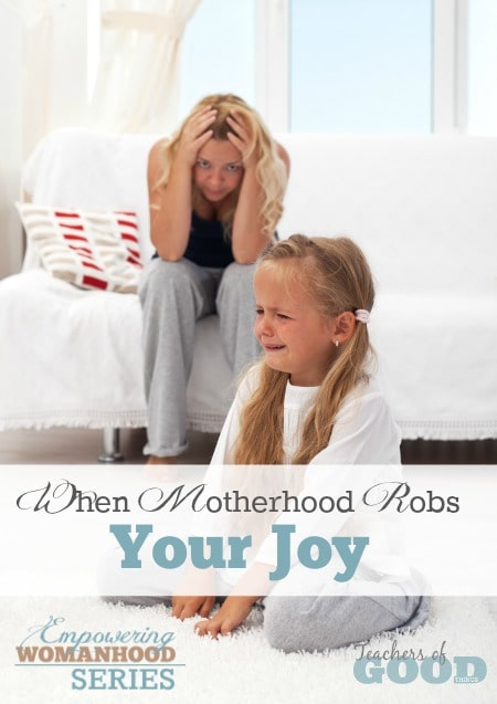 When Motherhood Robs your Joy