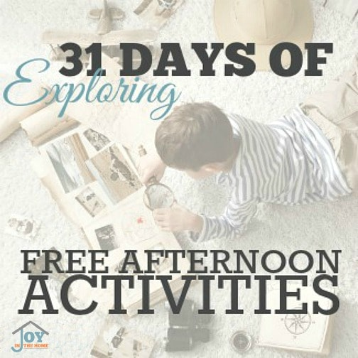 31 Days of Exploring Free Afternoon Activities | www.joyinthehome.com