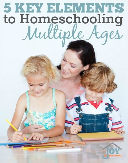 5 Key Elements to Homeschooling Multiple Ages