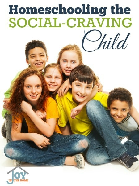 Homeschooling the Social-Craving Child