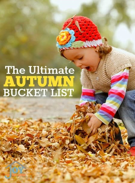 The Ultimate Autumn Bucket List - Make the most of the fall season with this list of things to do with your family . | www.joyinthehome.com
