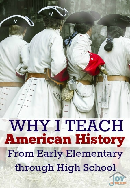 Why I Teach American History From Early Elementary Through High School