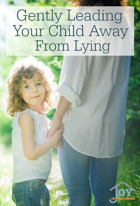 Gently Leading Your Child Away From Lying - All children lie at some point in their early childhood. Stopping it early is important, but doing it gently is even more important. | www.joyinthehome.com