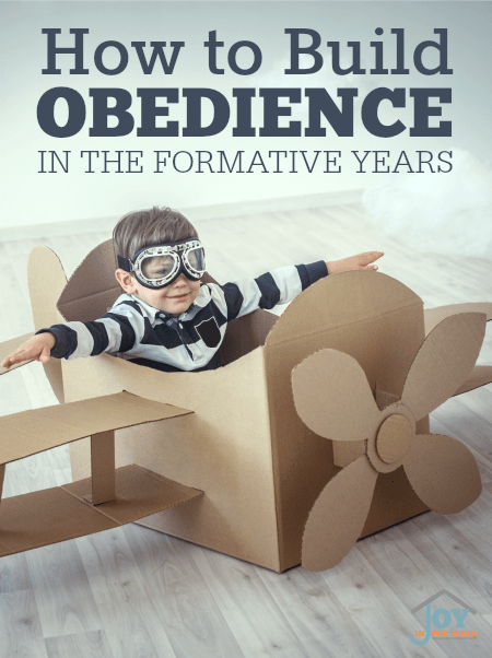 How to Build Obedience in the Formative Years