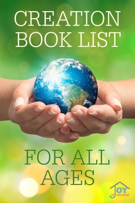 Creation Book List for All Ages - Want your children to learn all they can about creation but don't know where to start. This list will help! | www.joyinthehome.com