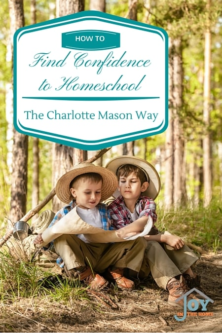 How to Find Confidence to Homeschool the Charlotte Mason Way