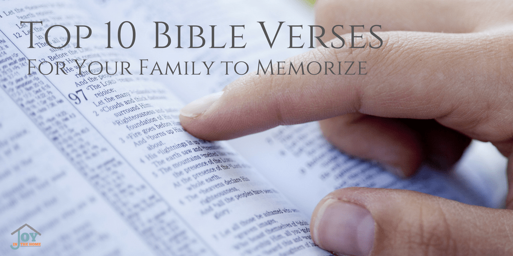 Top 10 Bible Verses for Your Family to Memorize | www.joyinthehome.com