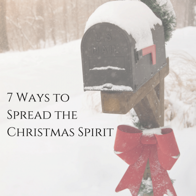 7 Ways to Spread the Christmas Spirit | www.joyinthehome.com