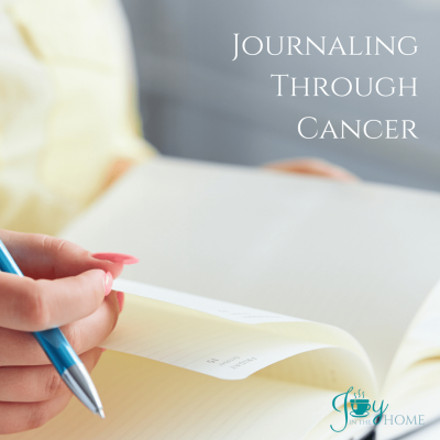 Battling Cancer with Journaling - Proven to help the mental part of this difficult journey. Learn more about how to do it for a positive outlook. | www.joyinthehome.com