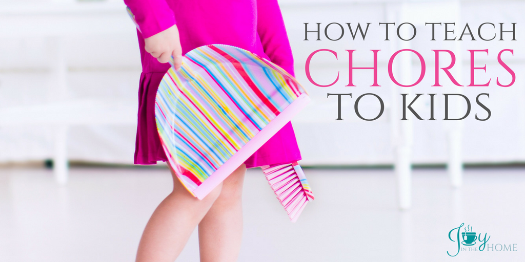 How to Teach Chores to Kids - Easy formula to teaching children how to do chores around the house. | www.joyinthehome.com
